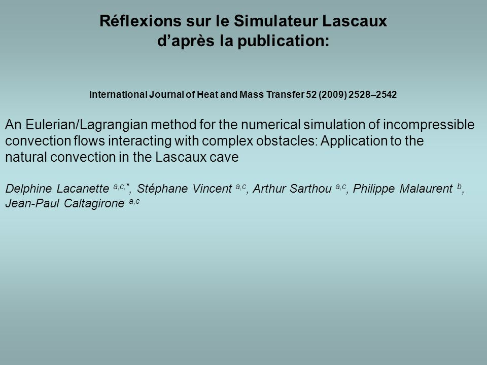 Réflexions sur le Simulateur Lascaux d'après la publication: International Journal of Heat and Mass Transfer 52 (2009) 2528–2542 An Eulerian/Lagrangia