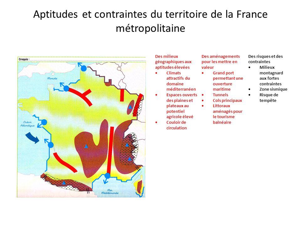 Aptitudes et contraintes du territoire de la France métropolitaine Des milieux géographiques aux aptitudes élevées  Climats attractifs du domaine méd
