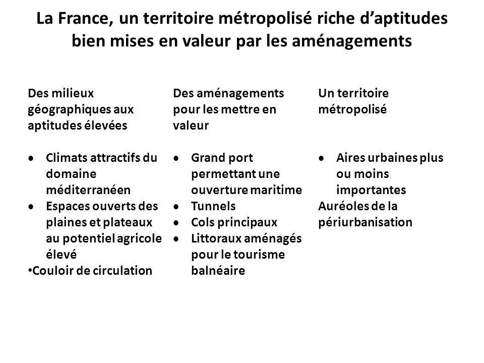 La France, un territoire métropolisé riche d'aptitudes bien mises en valeur par les aménagements Des milieux géographiques aux aptitudes élevées  Cli