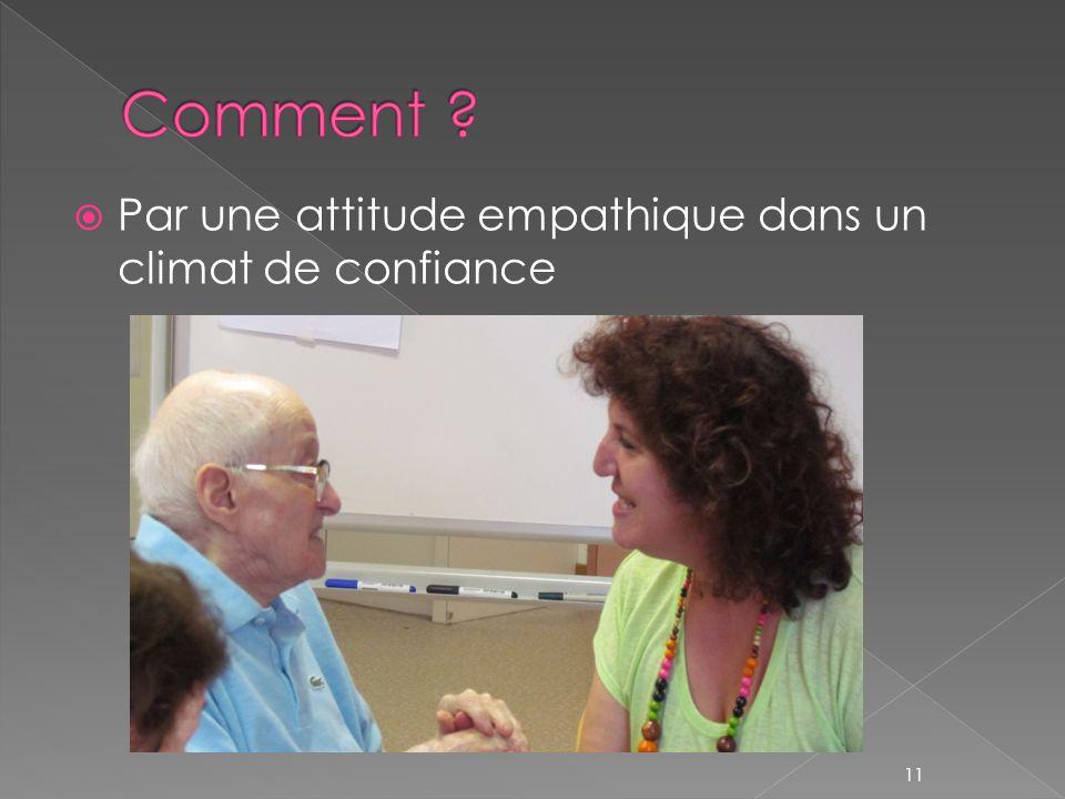  Par une attitude empathique dans un climat de confiance 11