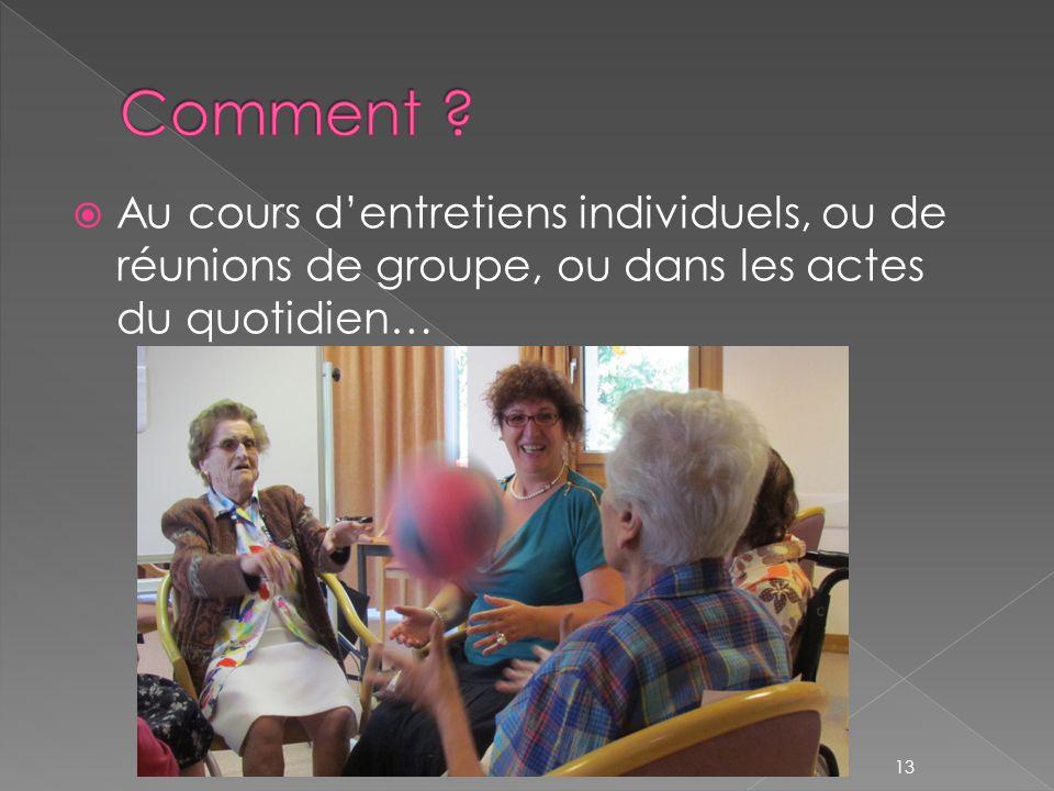 Au cours d'entretiens individuels, ou de réunions de groupe, ou dans les actes du quotidien… 13