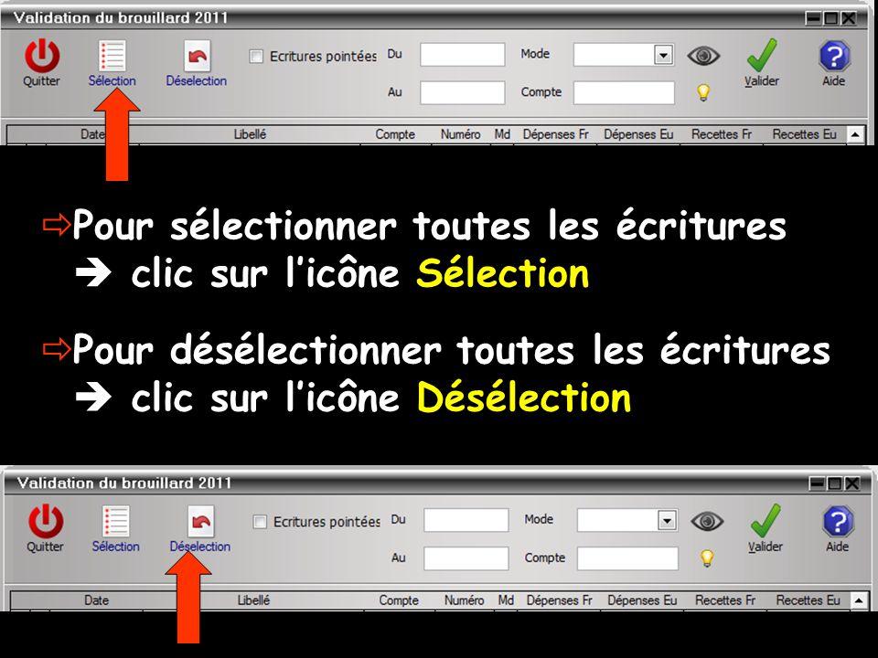  Pour sélectionner toutes les écritures  clic sur l'icône Sélection  Pour désélectionner toutes les écritures  clic sur l'icône Désélection