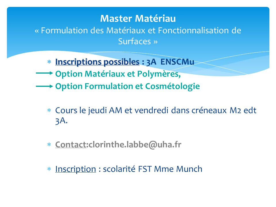 Master Matériau « Formulation des Matériaux et Fonctionnalisation de Surfaces »  Inscriptions possibles  Inscriptions possibles : 3A ENSCMu Option M