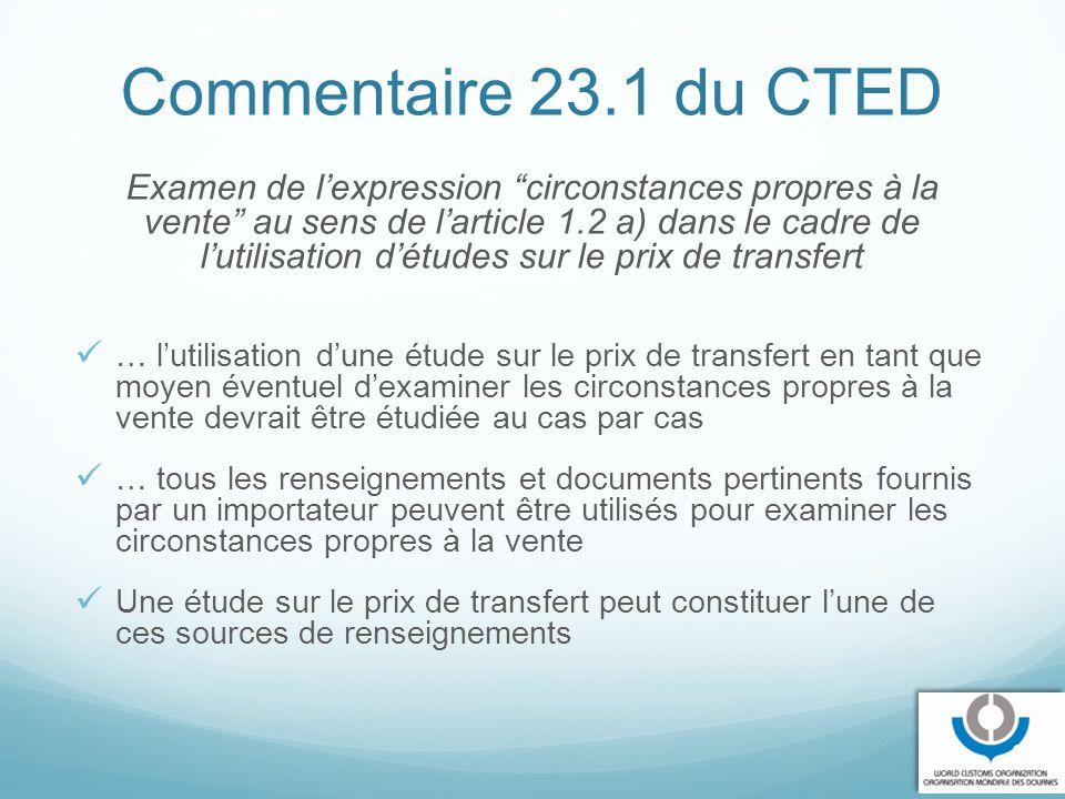 """Commentaire 23.1 du CTED Examen de l'expression """"circonstances propres à la vente"""" au sens de l'article 1.2 a) dans le cadre de l'utilisation d'études"""
