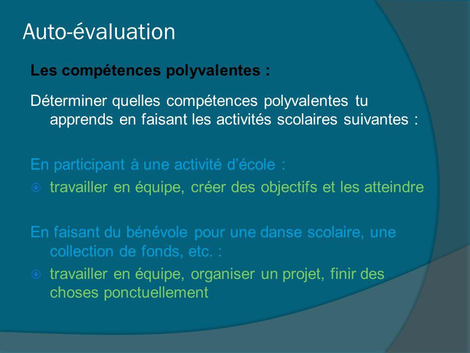 Auto-évaluation Les compétences polyvalentes : Déterminer quelles compétences polyvalentes tu apprends en faisant les activités scolaires suivantes :