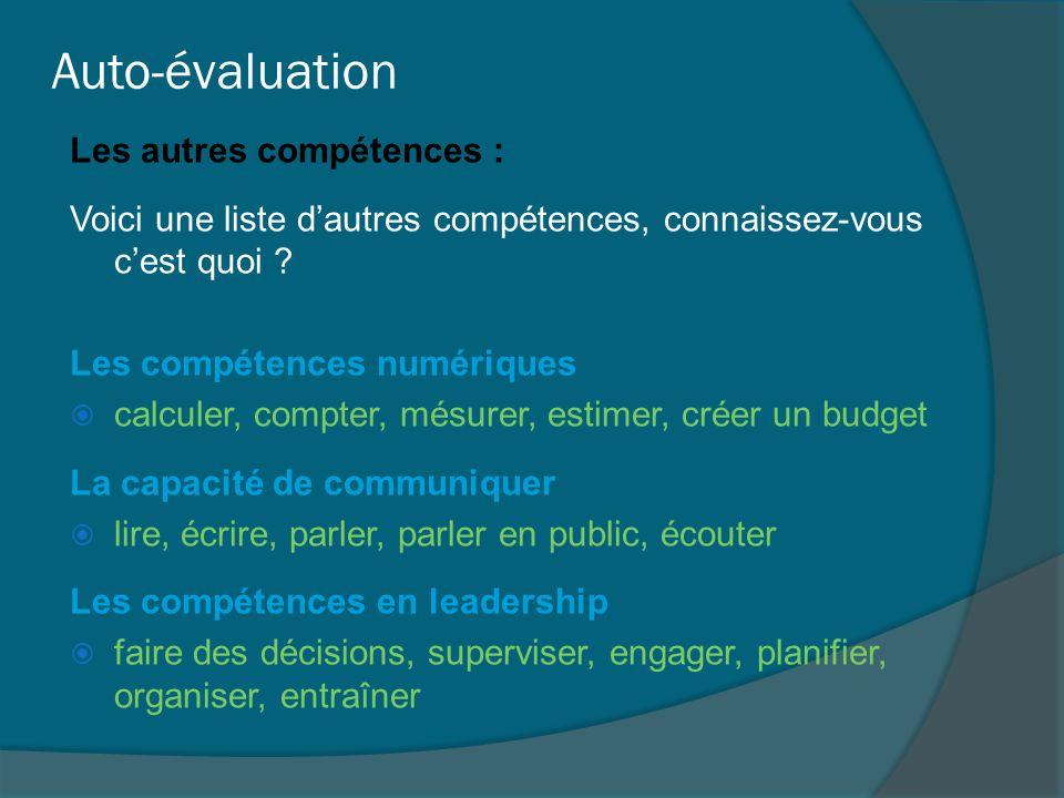 Auto-évaluation Les autres compétences : Voici une liste d'autres compétences, connaissez-vous c'est quoi ? Les compétences numériques  calculer, com