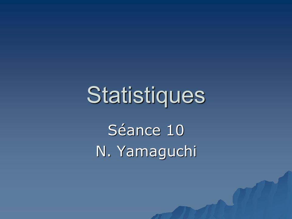 Statistiques Séance 10 N. Yamaguchi