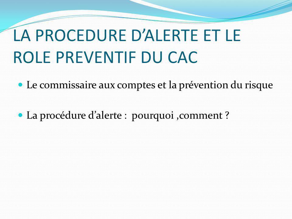 Le commissaire aux comptes et la prévention du risque Traitement préventif : la procédure d'alerte du commissaire aux comptes