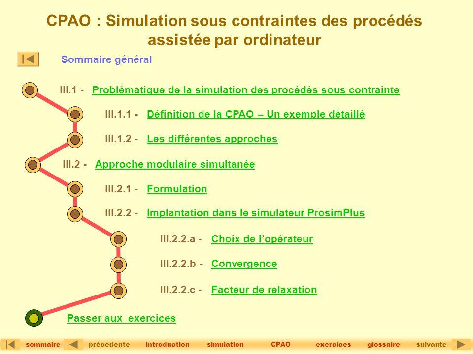 version 1.2© CPAO : Simulation sous contraintes des procédés assistée par ordinateur précédentesuivante sommaire simulationintroductionglossaireCPAOex
