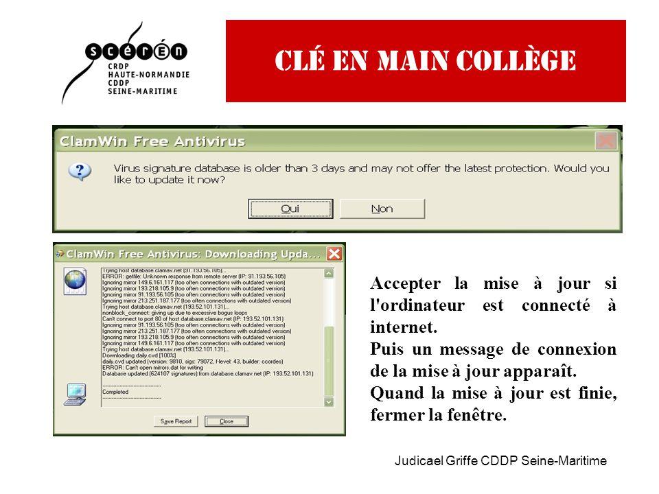 Judicael Griffe CDDP Seine-Maritime CLé EN MAIN COLLège Accepter la mise à jour si l ordinateur est connecté à internet.