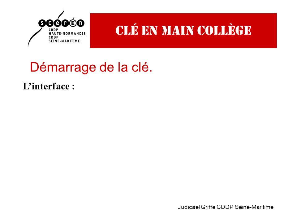 Judicael Griffe CDDP Seine-Maritime Clé en main collège Démarrage de la clé. L'interface :