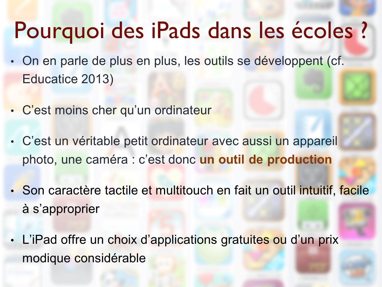 Pourquoi des iPads dans les écoles . On en parle de plus en plus, les outils se développent (cf.