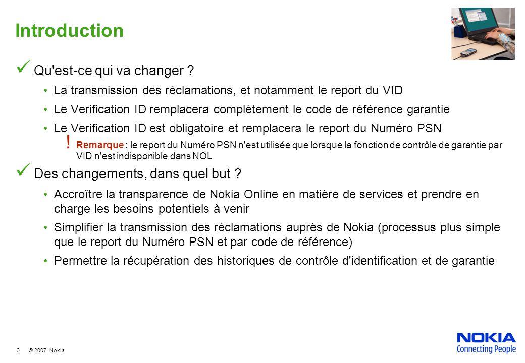 3 © 2007 Nokia Introduction Qu est-ce qui va changer .