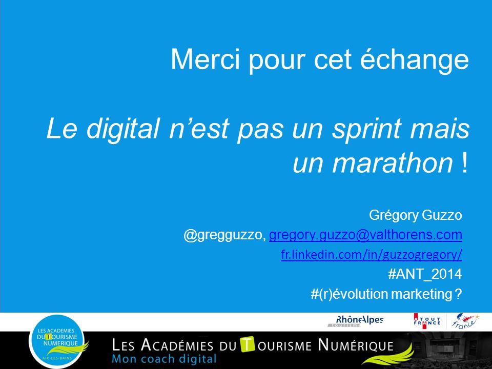 Merci pour cet échange Le digital n'est pas un sprint mais un marathon ! Grégory Guzzo @gregguzzo, gregory.guzzo@valthorens.comgregory.guzzo@valthoren