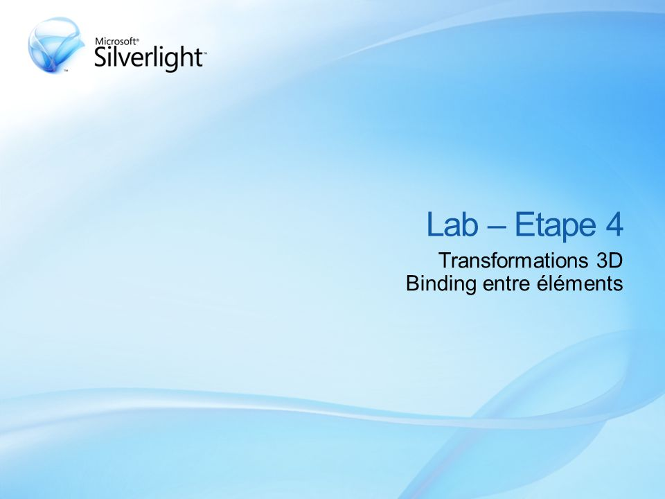 Lab – Etape 4 Transformations 3D Binding entre éléments