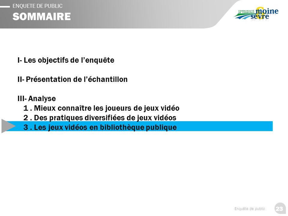23 Enquête de public ENQUETE DE PUBLIC SOMMAIRE I- Les objectifs de l'enquête II- Présentation de l'échantillon III- Analyse 1.