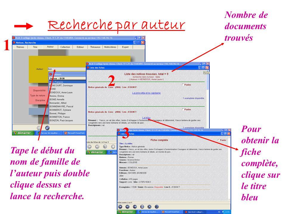 Recherche par auteur 1 2 3 Tape le début du nom de famille de l'auteur puis double clique dessus et lance la recherche.