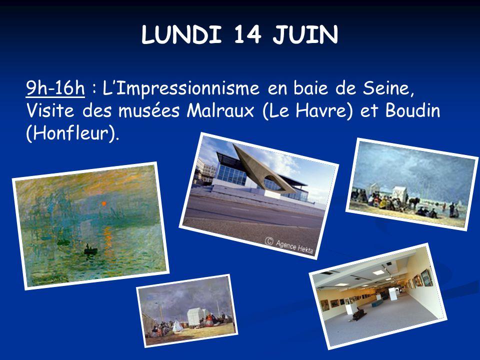 9h-16h : L'Impressionnisme en baie de Seine, Visite des musées Malraux (Le Havre) et Boudin (Honfleur). LUNDI 14 JUIN