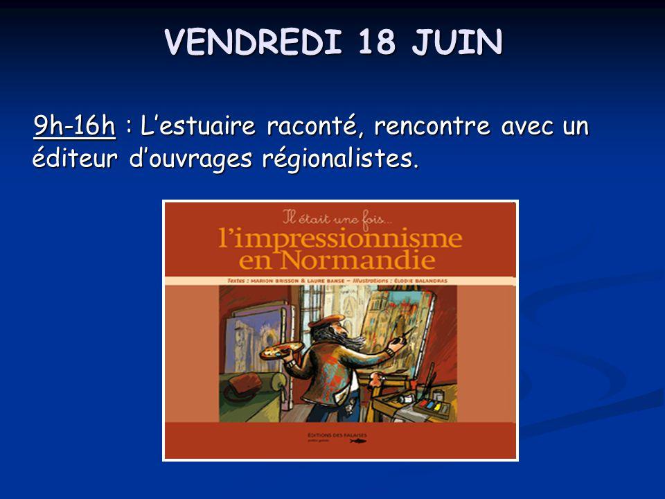 VENDREDI 18 JUIN 9h-16h : L'estuaire raconté, rencontre avec un éditeur d'ouvrages régionalistes.