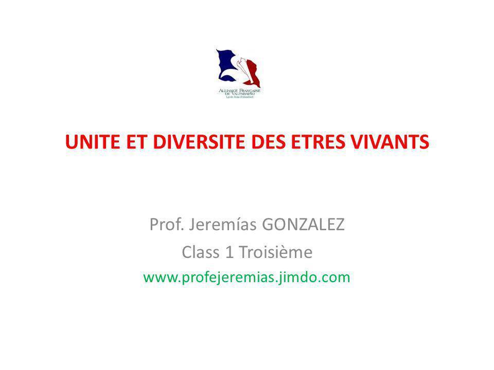 UNITE ET DIVERSITE DES ETRES VIVANTS Prof.