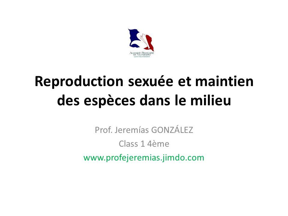 Reproduction sexuée et maintien des espèces dans le milieu Prof.