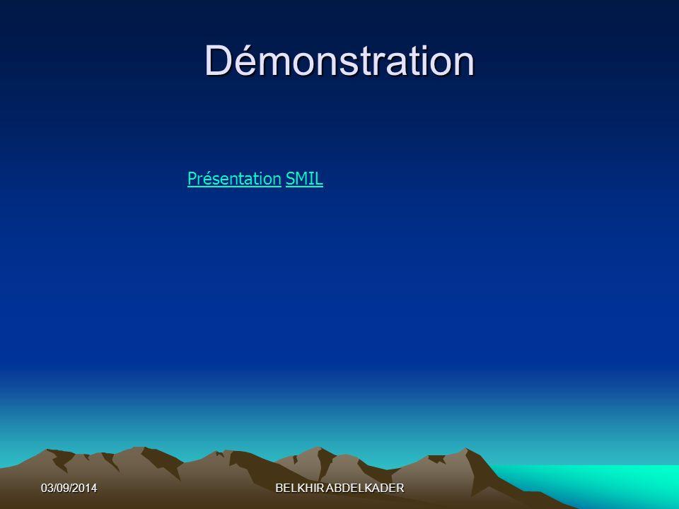 03/09/2014BELKHIR ABDELKADER Démonstration PrésentationPrésentation SMILSMIL