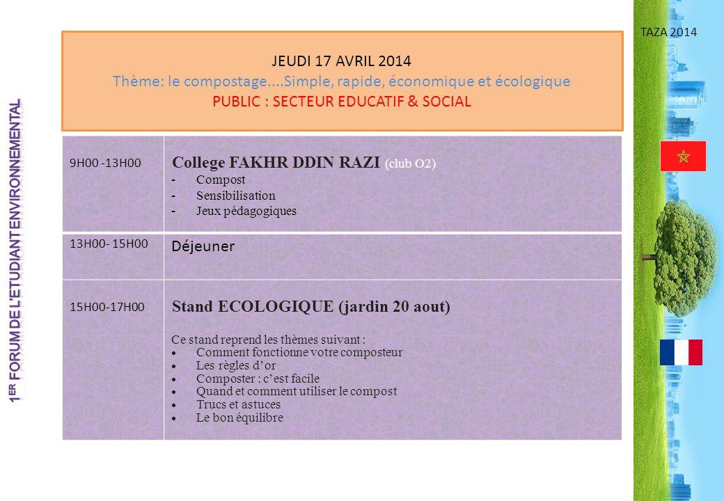 TAZA 2014 JEUDI 17 AVRIL 2014 Thème: le compostage....Simple, rapide, économique et écologique PUBLIC : SECTEUR EDUCATIF & SOCIAL 9H00 -13H00 College