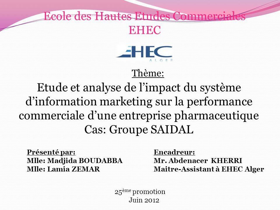 Les objectifs de la recherche  Parmi les objectifs que nous sommes assignées dans le cadre de la réalisation de ce mémoire, c'est d'attirer l'attention des entreprises algériennes en général, et le Groupe SAIDAL en particulier,sur l'importance et le rôle du système d'information marketing et son impact sur la performance commerciale.