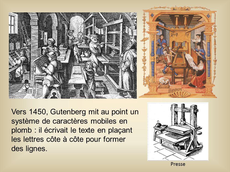 Vers 1450, Gutenberg mit au point un système de caractères mobiles en plomb : il écrivait le texte en plaçant les lettres côte à côte pour former des