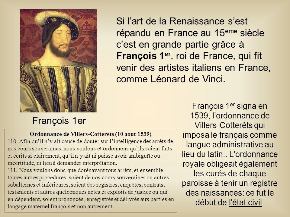 Si l'art de la Renaissance s'est répandu en France au 15 ème siècle c'est en grande partie grâce à François 1 er, roi de France, qui fit venir des art