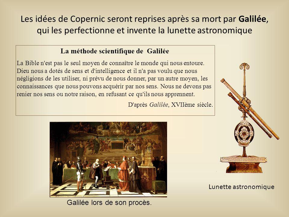 Lunette astronomique La méthode scientifique de Galilée La Bible n'est pas le seul moyen de connaître le monde qui nous entoure. Dieu nous a dotés de