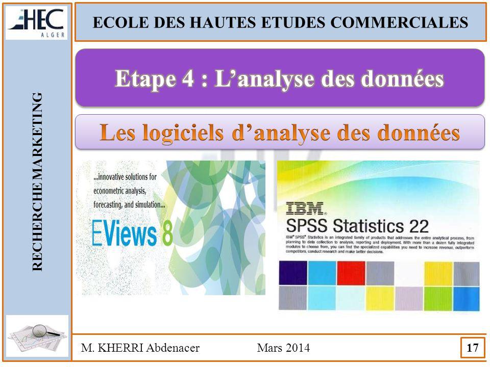 ECOLE DES HAUTES ETUDES COMMERCIALES RECHERCHE MARKETING M. KHERRI Abdenacer Mars 2014 17