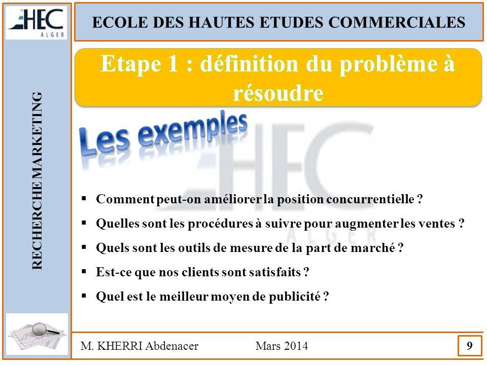 ECOLE DES HAUTES ETUDES COMMERCIALES RECHERCHE MARKETING M. KHERRI Abdenacer Mars 2014 9  Comment peut-on améliorer la position concurrentielle ?  Q