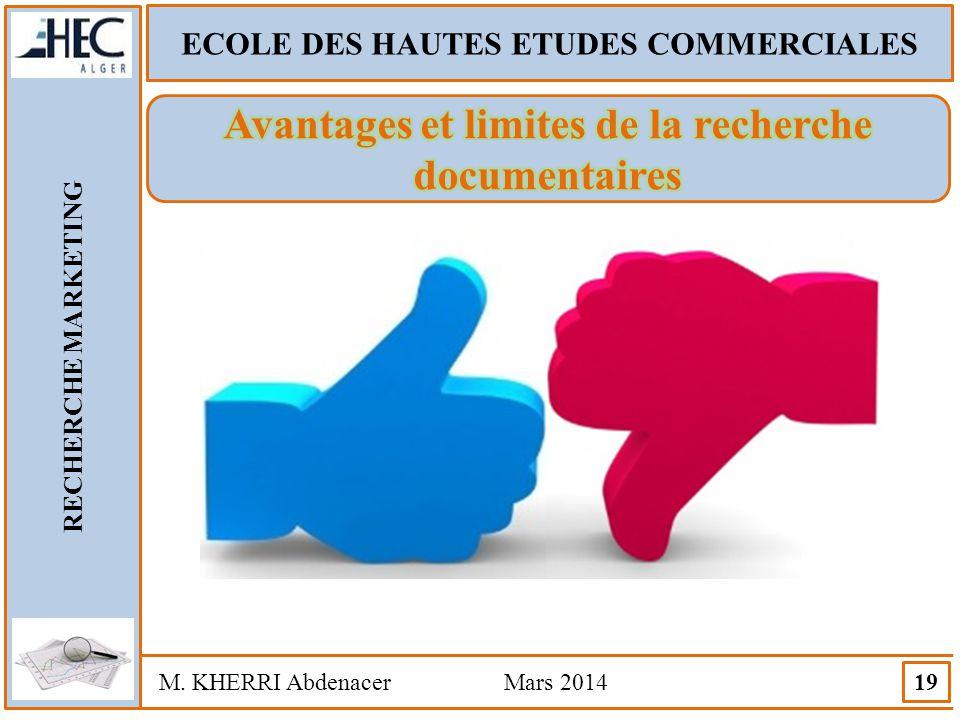 ECOLE DES HAUTES ETUDES COMMERCIALES RECHERCHE MARKETING M. KHERRI Abdenacer Mars 2014 19