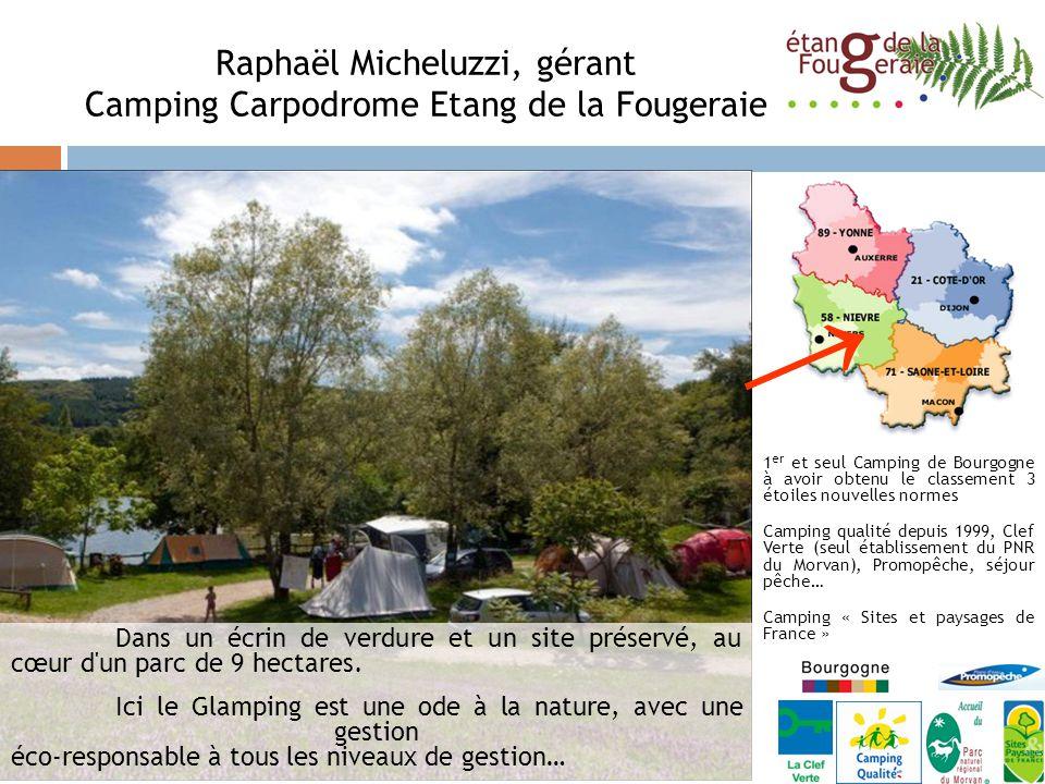 Raphaël Micheluzzi, gérant Camping Carpodrome Etang de la Fougeraie Dans un écrin de verdure et un site préservé, au cœur d un parc de 9 hectares.