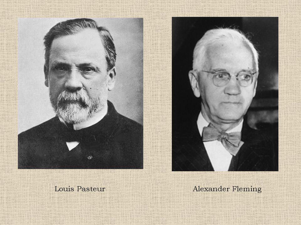 Louis PasteurAlexander Fleming