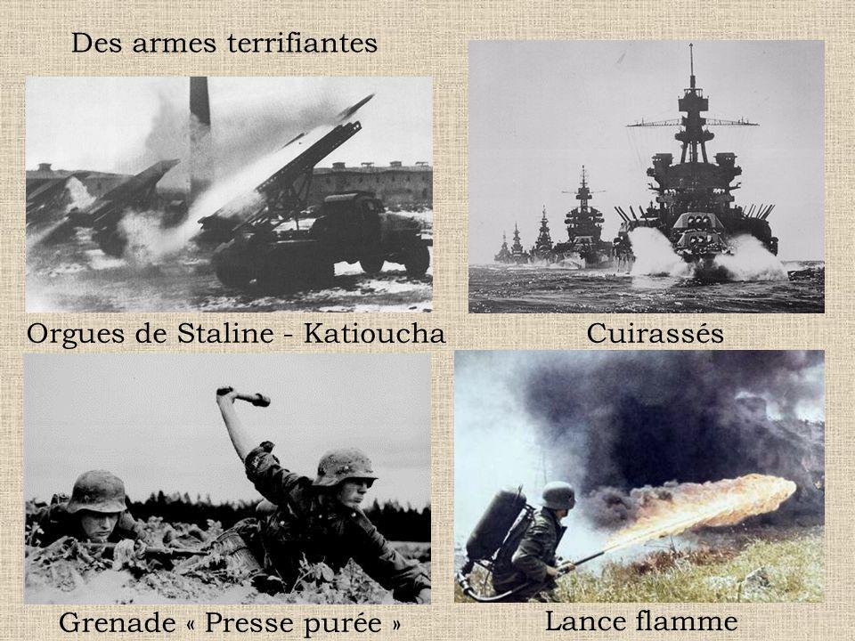 Des armes terrifiantes Orgues de Staline - KatiouchaCuirassés Grenade « Presse purée » Lance flamme
