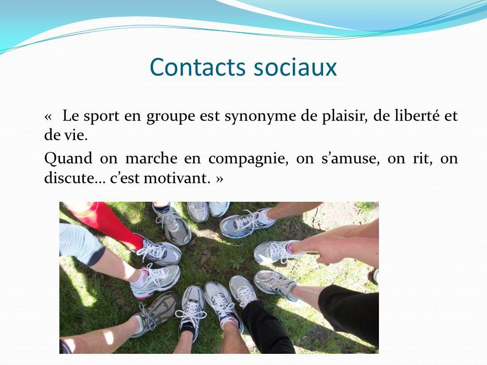 Contacts sociaux « Le sport en groupe est synonyme de plaisir, de liberté et de vie.