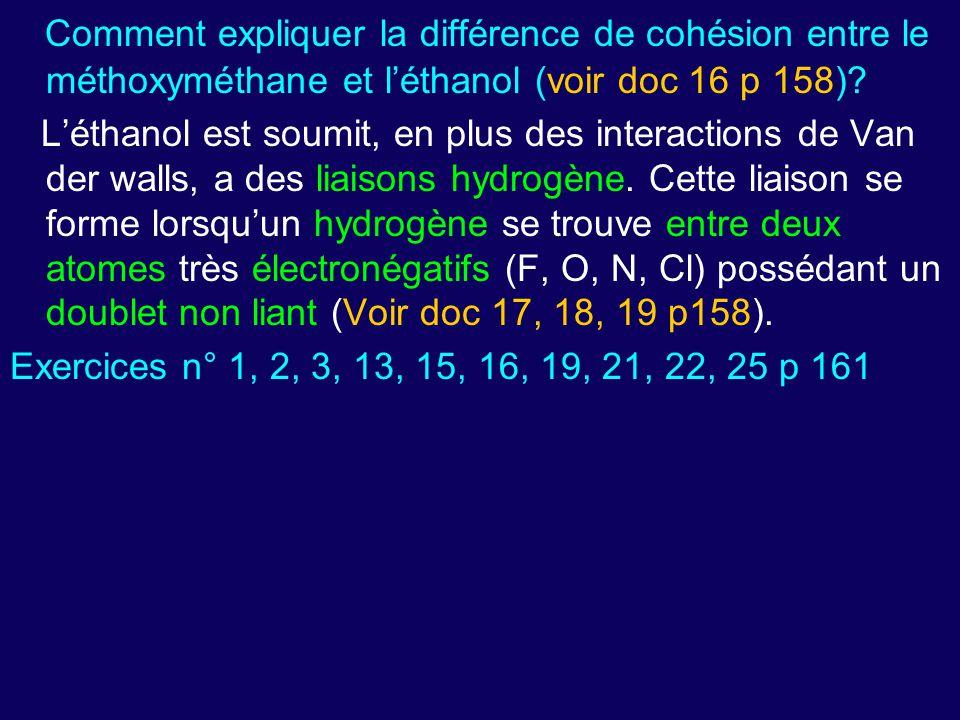 Comment expliquer la différence de cohésion entre le méthoxyméthane et l'éthanol (voir doc 16 p 158)? L'éthanol est soumit, en plus des interactions d