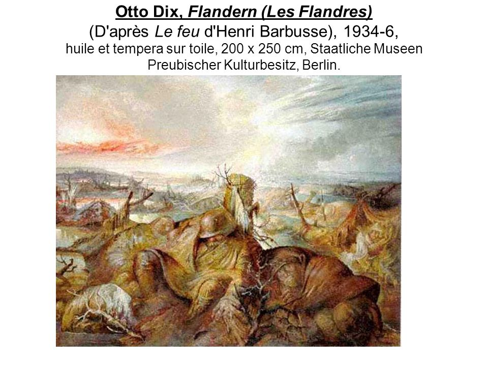 Otto Dix, Flandern (Les Flandres) (D'après Le feu d'Henri Barbusse), 1934-6, huile et tempera sur toile, 200 x 250 cm, Staatliche Museen Preubischer K