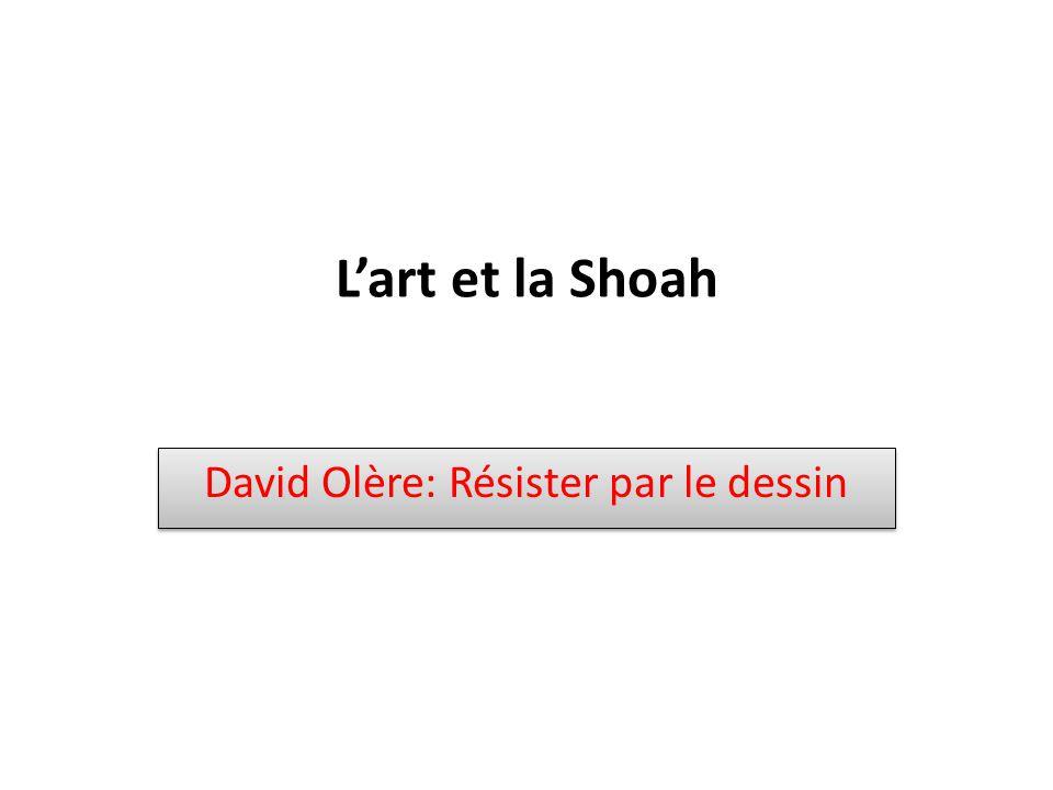 L'art et la Shoah David Olère: Résister par le dessin