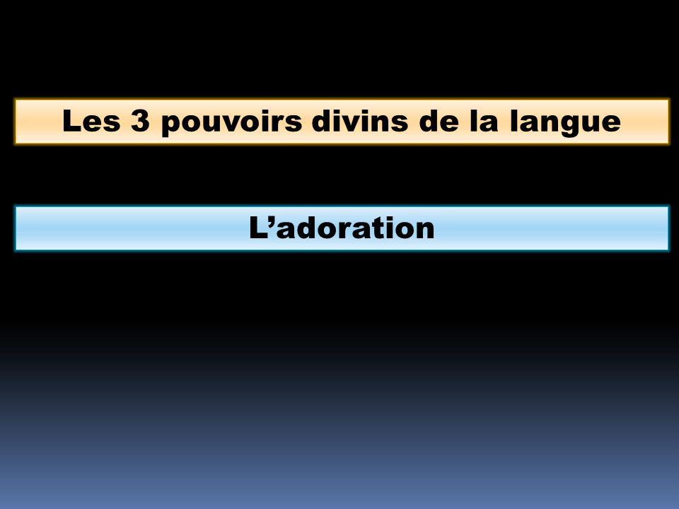 Les 3 pouvoirs divins de la langue L'adoration