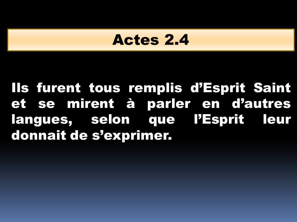 Ils furent tous remplis d'Esprit Saint et se mirent à parler en d'autres langues, selon que l'Esprit leur donnait de s'exprimer. Actes 2.4