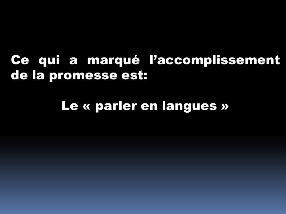 Ce qui a marqué l'accomplissement de la promesse est: Le « parler en langues »