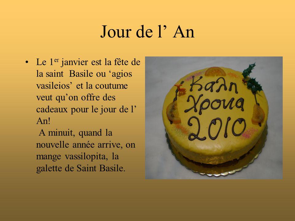 Jour de l' An Le 1 er janvier est la fête de la saint Basile ou 'agios vasileios' et la coutume veut qu'on offre des cadeaux pour le jour de l' An! A