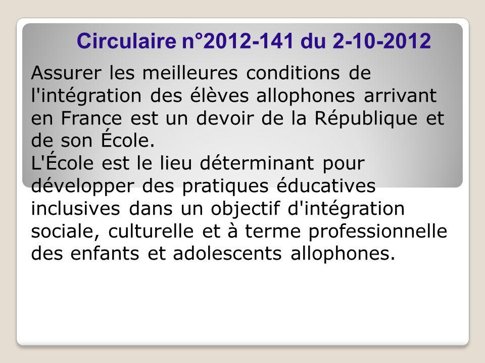 Assurer les meilleures conditions de l intégration des élèves allophones arrivant en France est un devoir de la République et de son École.