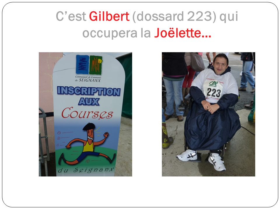 C'est Gilbert (dossard 223) qui occupera la Joëlette…