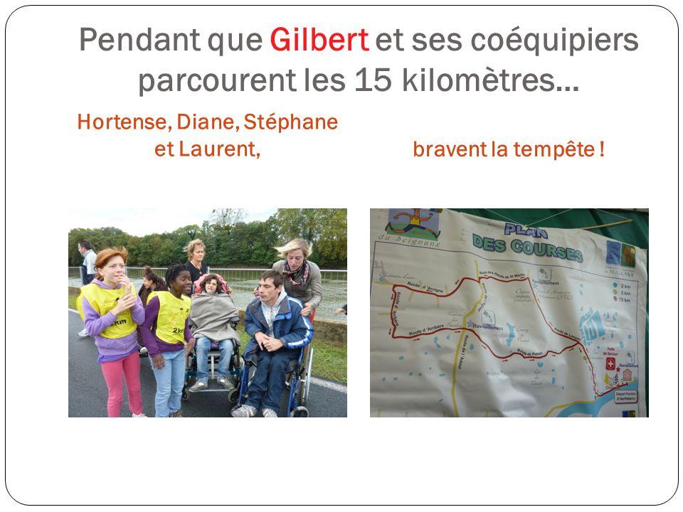 Pendant que Gilbert et ses coéquipiers parcourent les 15 kilomètres… Hortense, Diane, Stéphane et Laurent,bravent la tempête !