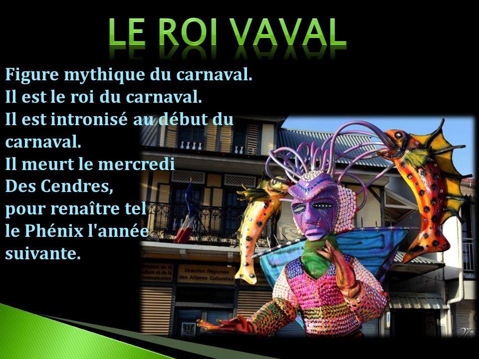 Figure mythique du carnaval. Il est le roi du carnaval. Il est intronisé au début du carnaval. Il meurt le mercredi Des Cendres, pour renaître tel le