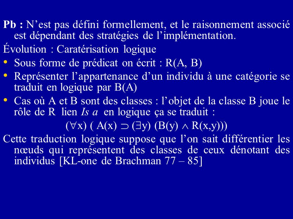 Pb : N'est pas défini formellement, et le raisonnement associé est dépendant des stratégies de l'implémentation.